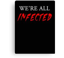 We're all infected Canvas Print