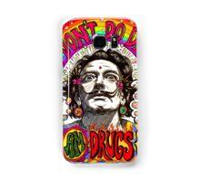 I don't do drugs, I am drugs. Samsung Galaxy Case/Skin