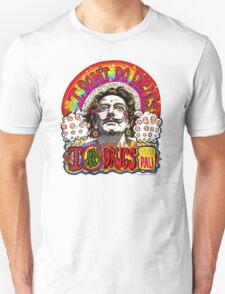 I don't do drugs, I am drugs. Unisex T-Shirt