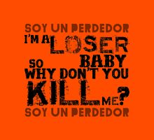 soy un perdedor (I'm a loser) T-Shirt