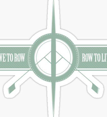 Live to Row - Row to Live Sticker