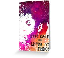 Keep calm and listen to Prince Greeting Card