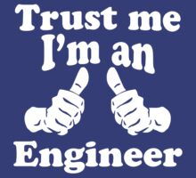Trust Me I'm An Engineer by popculture