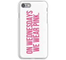 on wednesdays we wear pink - mean girls iPhone Case/Skin