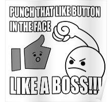 PUNCH THAT LIKE BUTTON IN THE FACE LIKE A BOSS!!! Poster