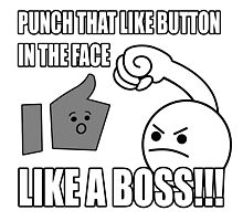 PUNCH THAT LIKE BUTTON IN THE FACE LIKE A BOSS!!! Photographic Print