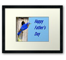 Happy Father's Day - Eastern  Bluebird & His House Framed Print