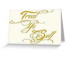 Treat Yo Self Gold Greeting Card