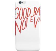 Not evvil iPhone Case/Skin