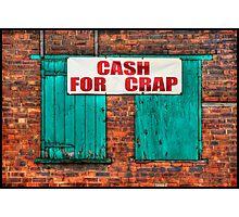 """CASH FOR CRAP"" Photographic Print"
