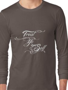 Treat Yo Self Pale Long Sleeve T-Shirt