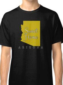Arizona Sweet Home Arizona Classic T-Shirt