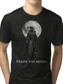 Praise The Moon Tri-blend T-Shirt