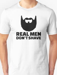 Real men don't shave T-Shirt