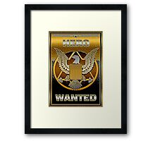 Hero Wanted by Peter John Framed Print