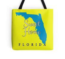 Florida Sweet Home Florida Tote Bag