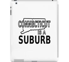 Connecticut is a Suburb iPad Case/Skin