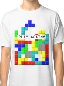play again? Classic T-Shirt