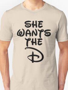 She Wants The D Unisex T-Shirt