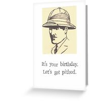 Let's Get Pithed Greeting Card