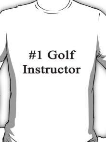 #1 Golf Instructor  T-Shirt