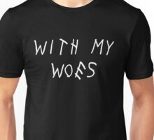 With My Woes Unisex T-Shirt