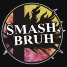 SMASH, BRUH by Affettuoso