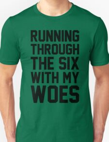 Running Through The Six With My Woes Unisex T-Shirt