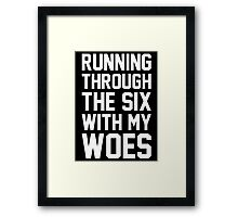 Running Through The Six With My Woes Framed Print