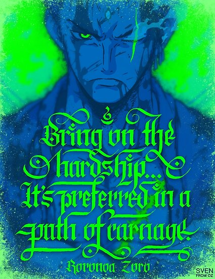 One Piece - Zoro with quote by Sven from OZ