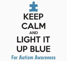 Keep Calm And Light It Up Blue For Autism Awareness Baby Tee