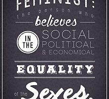 I AM A FEMINIST  by dstardos