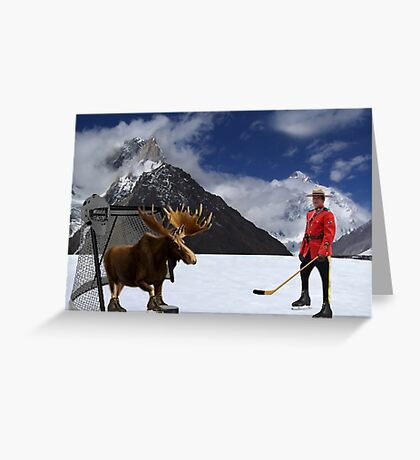 NOW THATS REAL CANADIAN HOCKEY...STARRING MOOSE AS GOALIE...R.C.M.P. MOUNTIE (POLICE) PICTURE AND OR CARD,PRINTS ECT. Greeting Card
