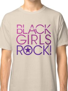 Black Girls Rock Classic T-Shirt