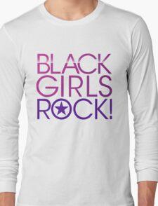 Black Girls Rock Long Sleeve T-Shirt