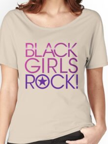Black Girls Rock Women's Relaxed Fit T-Shirt