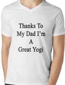 Thanks To My Dad I'm A Great Yogi  Mens V-Neck T-Shirt