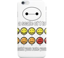 Toon Quote : Big Hero 6 - On a scale of 1 to 10, how would you rate your pain? iPhone Case/Skin