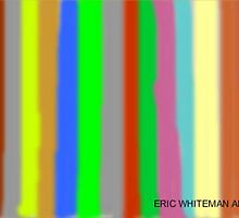 (MIX IT UP FOR ONCE) ERIC WHITEMAN  ART  by eric  whiteman
