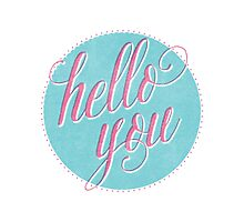 Hello You Photographic Print