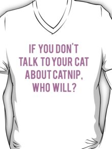 Talk To Your Cat About Catnip T-Shirt