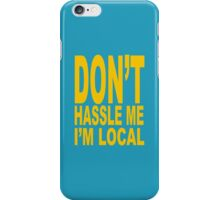 What About Bob – Don't Hassle Me I'm Local iPhone Case/Skin