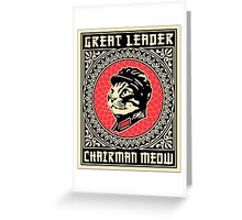Great Leader Chairman Meow Greeting Card