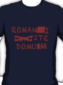 """""""Romans Go Home"""" T-Shirt"""
