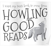 I want my next book to come from HOWLING GOOD READS Poster