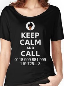 Keep Calm and Call 0118 999 881 999 119 725... Women's Relaxed Fit T-Shirt