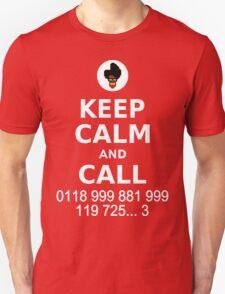Keep Calm and Call 0118 999 881 999 119 725... T-Shirt