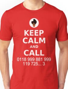 Keep Calm and Call 0118 999 881 999 119 725... Unisex T-Shirt