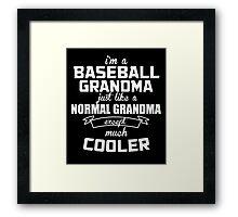 I'm A Baseball Grandma Just Like A Normal Grandma Except Much Cooler - Custom Tshirts Framed Print