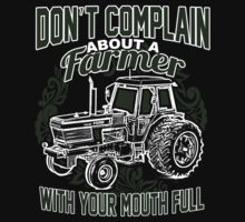 Don't Complain About A Farmer With Your Mouth Full - TShirts & Hoodies by funnyshirts2015